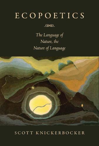 Ecopoetics: The Language of Nature, the Nature of Language (Paperback)