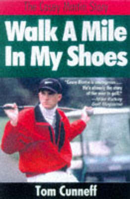 Walk a Mile in My Shoes: Casey Martin Story (Paperback)