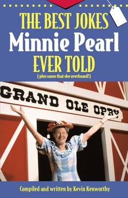 The Best Jokes Minnie Pearl Ever Told: (Plus some that she overheard!) (Paperback)