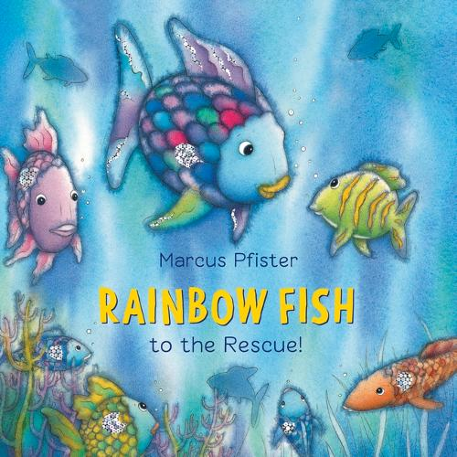 Rainbow Fish to the Rescue - The Rainbow Fish (Board book)
