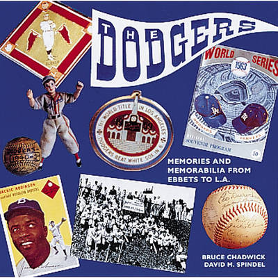 The Dodgers: Memories and Memorabilia from Brooklyn to L.A. (Hardback)