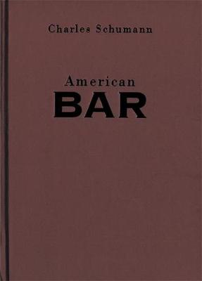 American Bar: The Artistry of Mixing Drinks (Hardback)