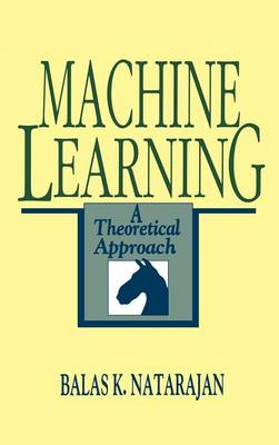 Machine Learning: A Theoretical Approach (Hardback)