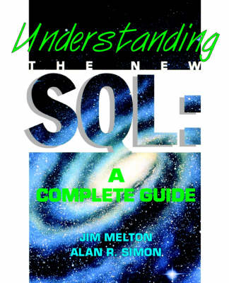 Understanding the New SQL: A Complete Guide - The Morgan Kaufmann Series in Data Management Systems (Paperback)