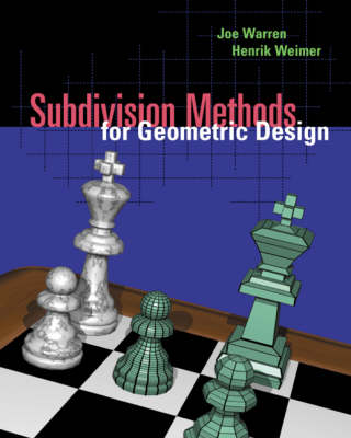 Subdivision Methods for Geometric Design: A Constructive Approach - The Morgan Kaufmann Series in Computer Graphics (Hardback)