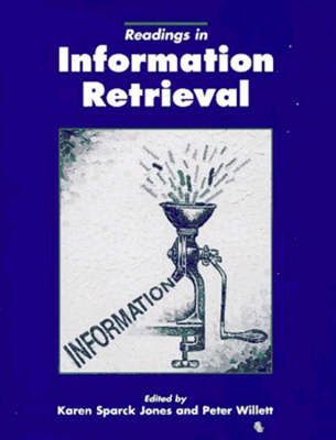 Readings in Information Retrieval - The Morgan Kaufmann Series in Multimedia Information and Systems (Paperback)