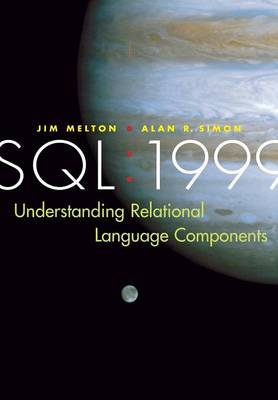 SQL: 1999: Understanding Relational Language Components - The Morgan Kaufmann Series in Data Management Systems (Paperback)