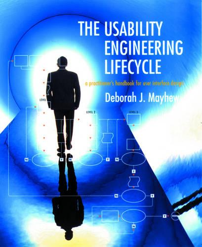 The Usability Engineering Lifecycle: A Practitioner's Handbook for User Interface Design - Interactive Technologies (Paperback)