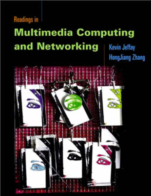 Readings in Multimedia Computing and Networking - The Morgan Kaufmann Series in Multimedia Information and Systems (Paperback)