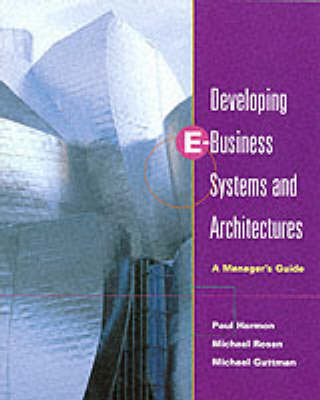 Developing E-Business Systems and Architectures: A Manager's Guide (Paperback)