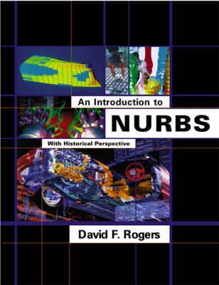 An Introduction to NURBS: With Historical Perspective - The Morgan Kaufmann Series in Computer Graphics (Hardback)