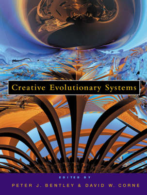 Creative Evolutionary Systems - The Morgan Kaufmann Series in Artificial Intelligence (Hardback)