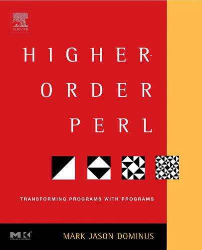 Higher-Order Perl: Transforming Programs with Programs (Paperback)