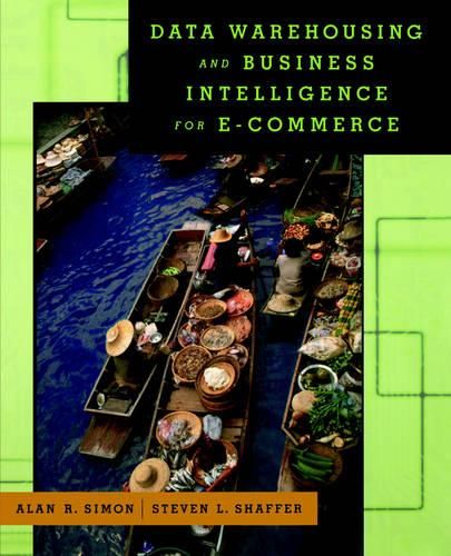 Data Warehousing And Business Intelligence For e-Commerce - The Morgan Kaufmann Series in Data Management Systems (Paperback)