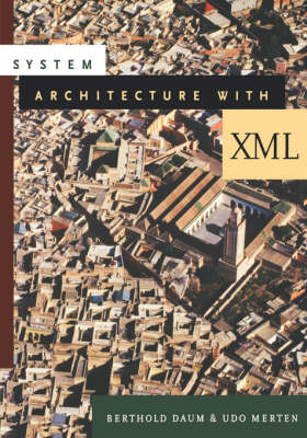 System Architecture with XML - The Morgan Kaufmann Series in Software Engineering and Programming (Paperback)