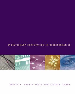 Evolutionary Computation in Bioinformatics - The Morgan Kaufmann Series in Artificial Intelligence (Hardback)