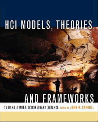 HCI Models, Theories and Frameworks: Toward a Multidisciplinary Science - Interactive Technologies (Hardback)