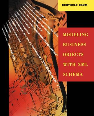 Modeling Business Objects with XML Schema - The Morgan Kaufmann Series in Software Engineering and Programming (Paperback)