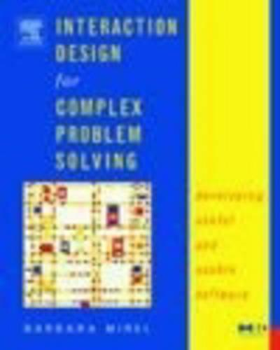 Interaction Design for Complex Problem Solving: Developing Useful and Usable Software - Interactive Technologies (Paperback)