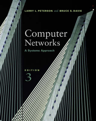 Computer Networks: A Systems Approach - The Morgan Kaufmann Series in Networking (Hardback)