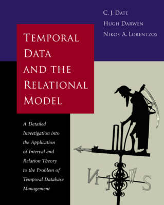 Temporal Data & the Relational Model - The Morgan Kaufmann Series in Data Management Systems (Paperback)