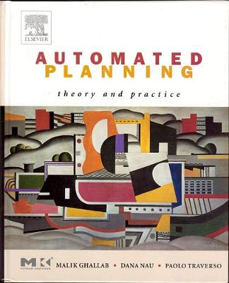 Automated Planning: Theory and Practice - The Morgan Kaufmann Series in Artificial Intelligence (Hardback)