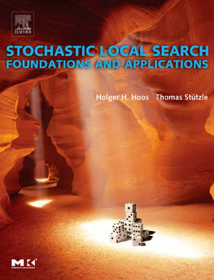 Stochastic Local Search: Foundations and Applications - The Morgan Kaufmann Series in Artificial Intelligence (Hardback)