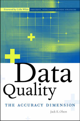 Data Quality: The Accuracy Dimension - The Morgan Kaufmann Series in Data Management Systems (Paperback)