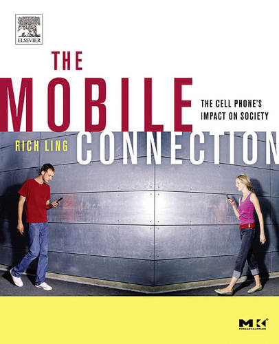 The Mobile Connection: The Cell Phone's Impact on Society - Interactive Technologies (Paperback)