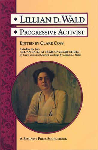 Lillian D.Wald: Progressive Activist (Paperback)