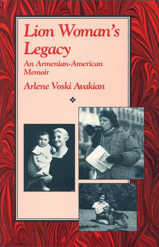 Lion Woman's Legacy: An Armenian-American Memoir - Cross-Cultural Memoir S. (Paperback)