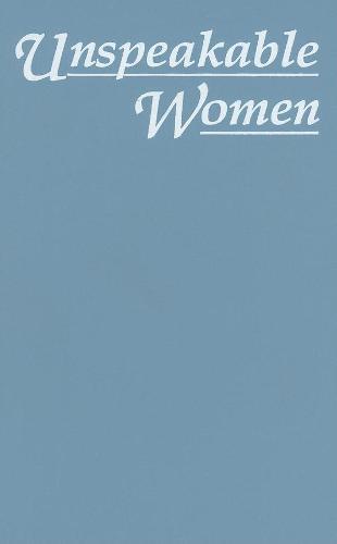 Unspeakable Women: Selected Short Stories Written by Italian Women during Fascism (Hardback)