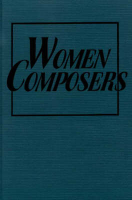 Women Composers: The Lost Tradition Found (Hardback)