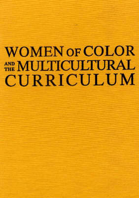 Women of Color and the Multicultural Curriculum: Transforming the College Classroom (Hardback)