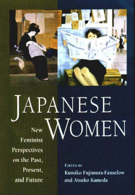 Japanese Women: New Feminist Perspectives on the Past, Present and Future (Hardback)
