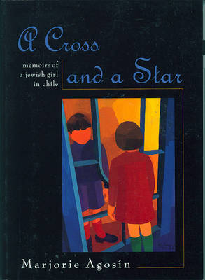 A Cross And A Star: Memoirs of a Jewish Girl in Chile (Paperback)