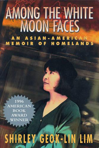 Among The White Moon Faces: An Asian-American Memoir of Homelands (Paperback)