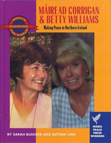 Mairead Corrigan and Betty Williams - Women Changing the World (Hardback)