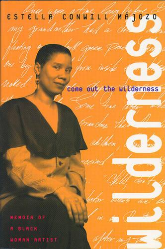 Come Out the Wilderness: Memoir of a Black Woman Artist (Hardback)