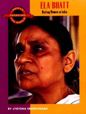 Ela Bhatt: Uniting Women in India - Women Changing the World (Paperback)