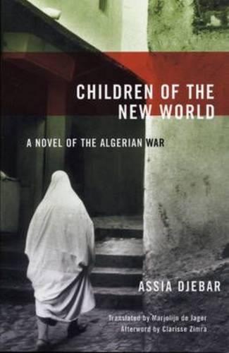 Children Of The New World: A Novel of the Algerian War (Paperback)
