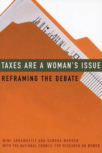 Taxes are a Woman's Issue: Reframing the Debate (Paperback)
