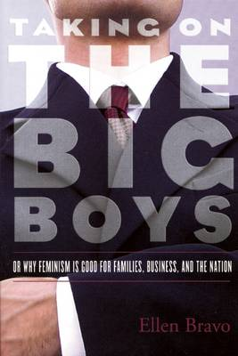 Taking on the Big Boys: Or Why Feminism is Good for Families, Business and the Nation (Paperback)