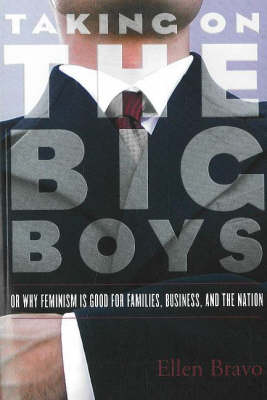 Taking On The Big Boys: Or Why Feminism is Good for Families, Business and the Nation (Hardback)