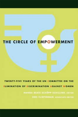 The Circle Of Empowerment: Twenty-Five Years of the UN Committee on the Elimination of Discrimination Against Women (Paperback)