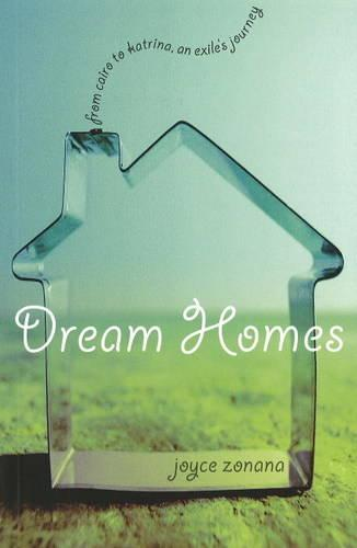 Dream Homes: From the Cairo to Katrina, An Exile's Journey (Hardback)