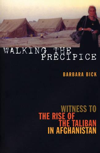 Walking the Precipice: Witness to the Rise of the Taliban in Afghanistan (Paperback)