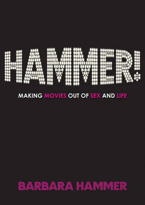 Hammer!: Making Movies Out of Sex and Life (Hardback)