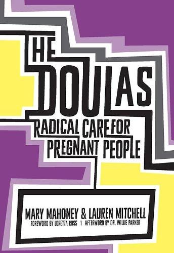 The Doulas: Radical Care for Pregnant People (Paperback)