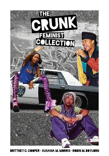 The Crunk Feminist Collection (Paperback)